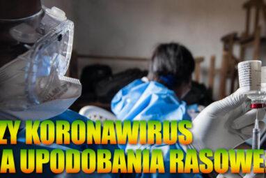 Czy koronawirus ma upodobania rasowe?